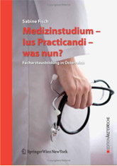 Medizinstudium - Ius Practicandi - was nun ?